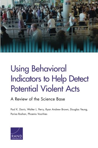 Using Behavioral Indicators to Help Detect Potential Violent Acts: A Review of the Science Base