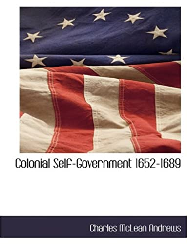 Book Colonial Self-Government 1652-1689
