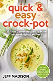 Quick & Easy Crock-Pot: 25 Slow Cooker Recipes To Make Your Weeknights Less Hectic (Good Food Series)