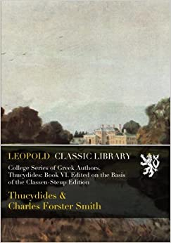 Book College Series of Greek Authors. Thucydides: Book VI. Edited on the Basis of the Classen-Steup Edition