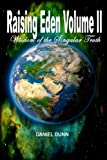 Raising Eden Volume II: Wisdom of the Singular Truth (Volume 2)