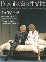 L'Avant-scène théâtre, N° 1298, 15 février : La Vérité : Des avantages de la taire aux inconvénients de la dire