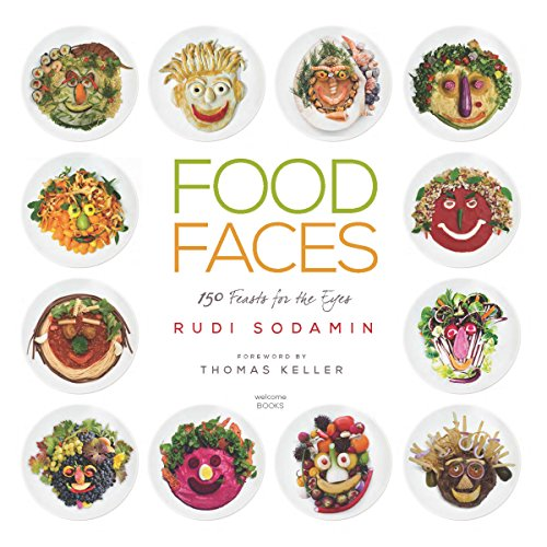Food Faces: 150 Feasts for the Eyes by Rudi Sodamin