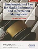Fundamemtals of Law for Health Informatics and Information Management [With CDROM], Melanie S. Brodnik, Laurie A. Rinehart-Thompson, Rebecca B. Reynolds, 158426263X
