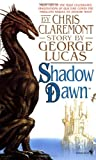 Shadow Dawn, Chris Claremont and George Lucas, 055357289X