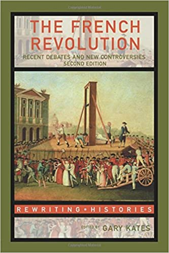 The French Revolution Recent Debates and New Controversies