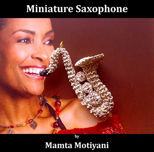 Concert Miniatures - Miniature Saxophone | Crochet Pattern: A Unique Amigurumi For Musical Lovers