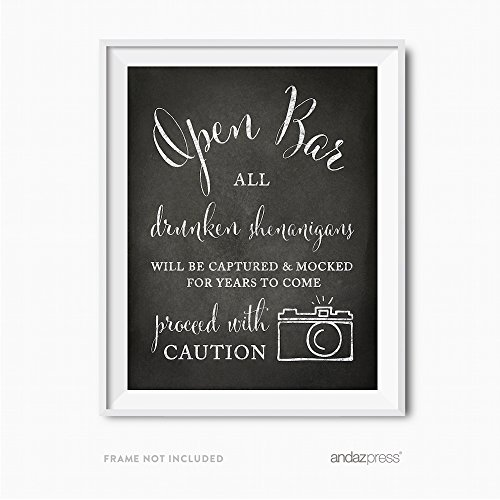 Andaz Press Wedding Party Signs, Vintage Chalkboard Print, 8.5x11-inch, Open Bar All Drunken Shenanigans Will be Captured and Mocked For Years to Come Proceed with Caution Sign, 1-Pack, Unframed