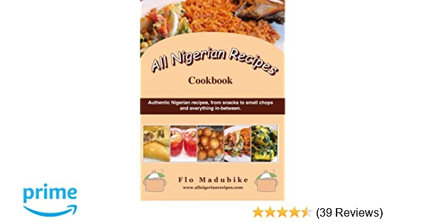 All nigerian recipes cookbook flo madubike 9788461617548 amazon all nigerian recipes cookbook flo madubike 9788461617548 amazon books forumfinder Image collections