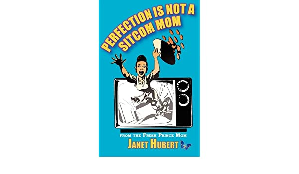 Perfection Is Not a Sitcom Mom: Amazon.es: Janet Louise ...