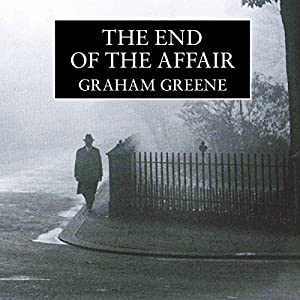 The End of the Affair Hörbuch