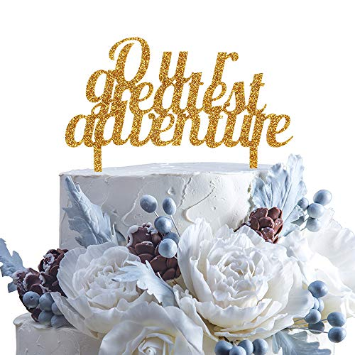 Our Greatest Adventure Gold Glitter Wedding Acrylic Cake Topper For Going Away Journey Honeymoon Travel Theme Party Photo Prop Decorations. ()