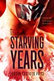 The Starving Years: MMM Dystopian Romance