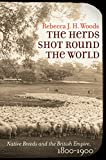 img - for The Herds Shot Round the World: Native Breeds and the British Empire, 1800 1900 (Flows, Migrations, and Exchanges) book / textbook / text book