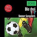 Soccer Gangsters: Englisch lernen ab dem 3. Lernjahr (Die drei ???) Hörbuch von Brigitte Johanna Henkel-Waidhofer Gesprochen von: Elizabeth Webster
