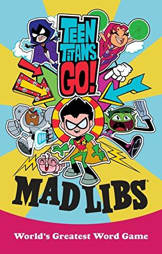 Teen Titans Go! Mad Libs -
