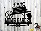 MOM'S Garden Sign - Personalized - Wheelbarrow-Flowers-Tulips - Metal Sign - Steel Sign- Mother's Day Gift Grandma Grandpa's Name Mom's Garden Sign Nana's Hand Made Customize it!