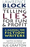 Telling Lies for Fun and Profit 1st (first) Quill Edition by Block, Lawrence published by William Morrow (1994)