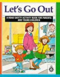 Let's Go Out: Road Safety Activity Book for Parents and Young Children