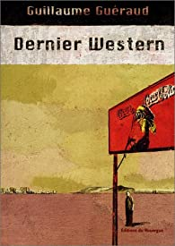 Dernier western par Guillaume Guéraud