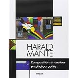COMPOSITION ET COULEUR EN PHOTOGRAPHIE, HARALD MANTE