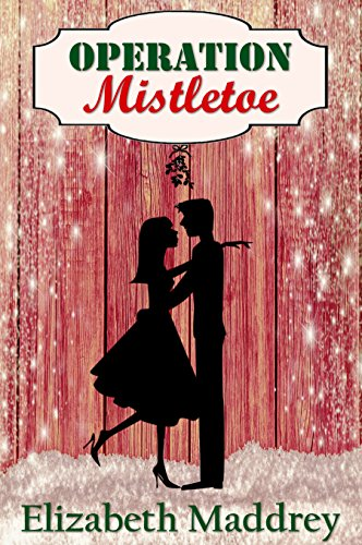 Operation Mistletoe (Operation Romance Book 1) by [Maddrey, Elizabeth]
