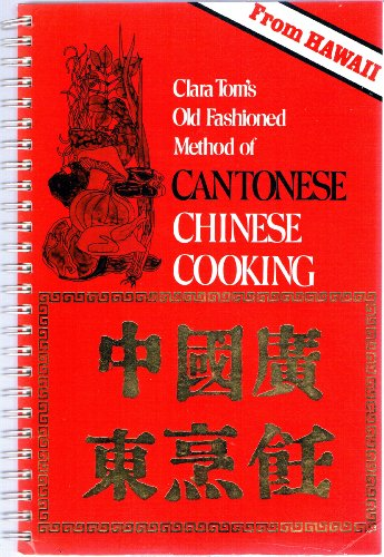 Clara Tom's Old Fashioned Method of Cantonese Chinese Cooking