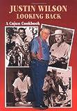 Justin Wilson Looking Back: A Cajun Cookbook