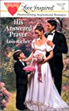 His Answered Prayer, Lois Richer, 037387121X