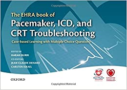 The Ehra Book Of Pacemaker, Icd, And Crt Troubleshooting: Case-based Learning With Multiple Choice Questions por Haran Burri epub