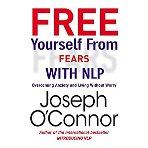 Free Yourself From Fears with NLP Audiobook