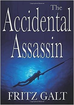 Book The Accidental Assassin: An International Thriller: An International Thriller by Fritz Galt (2016-01-31)
