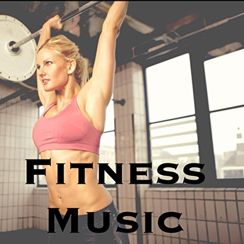 Fitness Music: Workout Music Playlist for Best Training to Lose Weight and Be Fit