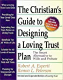 The Christian's Guide to Designing a Loving Trust, Robert A. Esperti and Renno L. Peterson, 0310461618