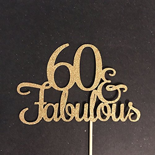 Amazon 60 And Fabulous Cake Topper 60th Birthday Party Handmade