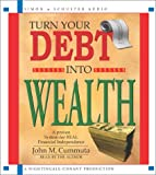Turn Your Debt Into Wealth