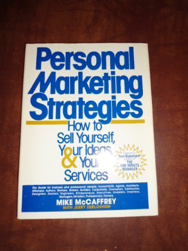 Personal Marketing Strategies: How to Sell Yourself, Your Ideas, and Your Services