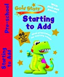 Gold Stars Pre-School Workbook: Starting to Add (Gold Stars Pre-school Learning)