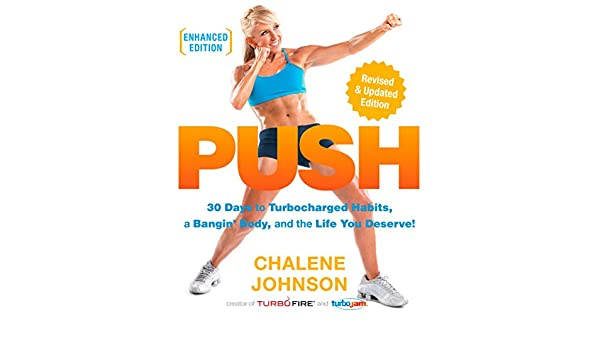 PUSH (Enhanced Edition): 30 Days to Turbocharged Habits, a Bangin Body, and the Life You Deserve! (English Edition) eBook: Chalene Johnson: Amazon.es: ...