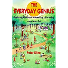 Everyday Genius, The: Restoring Children's Natural Joy of Learning