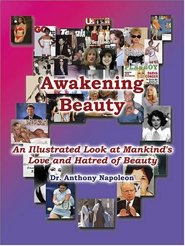 Awakening Beauty: An Illustrated Look at Mankind's Love and Hatred of Beauty pdf epub