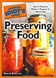 The Complete Idiot's Guide to Preserving Food, Karen K. Brees, 1592579167