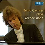 Bernd Glemser Plays Mendelssohn [Bernd Glemser] [Oehms: OC430]
