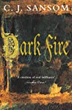 Dark Fire by C. J. Sansom front cover