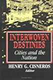 img - for Interwoven Destinies: Cities and the Nation (American Assembly Series) book / textbook / text book