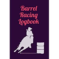 Image for Barrel Racing Logbook: Barrel Racer Tracker / Horse Lovers Log Book / Barrel Racing Gifts for Girls,Rodeo cowgirls ,Women and Trainer or Rider (pocket size 6x9)