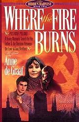 Where the Fire Burns: A Novel