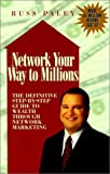 Network Your Way to Millions, Russ Paley, 0967223806