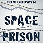 Space Prison | Tom Godwyn
