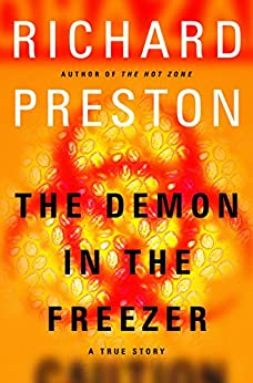 The Demon in the Freezer: A True Story by [Preston, Richard]